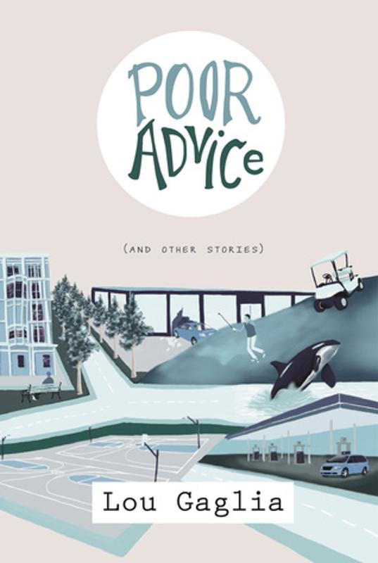 Poor Advice (and Other Stories) by Lou Gaglia
